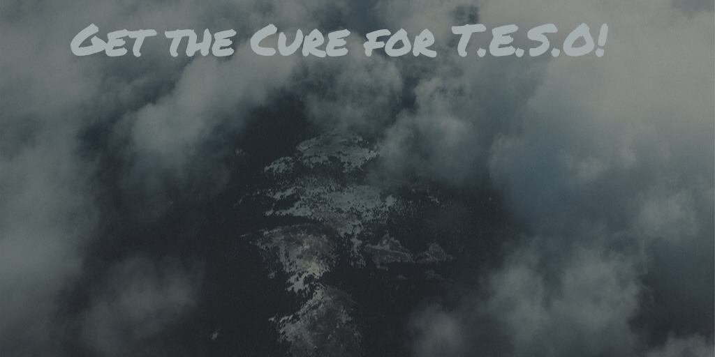 The Cure for T.E.S.O